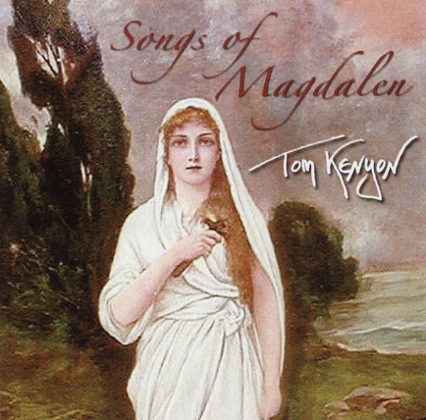 Tom Kenyon: Songs of Magdalen - CD