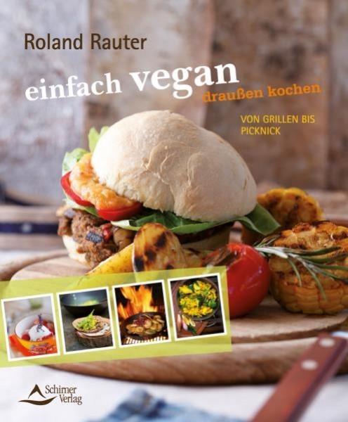 """""""einfach vegan"""".draußen kochen - Roland Rauter"""