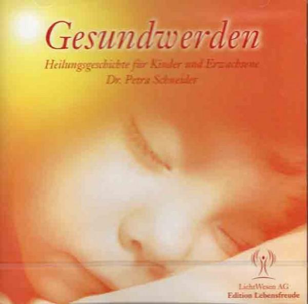 Gesundwerden - CD von Petra Schneider