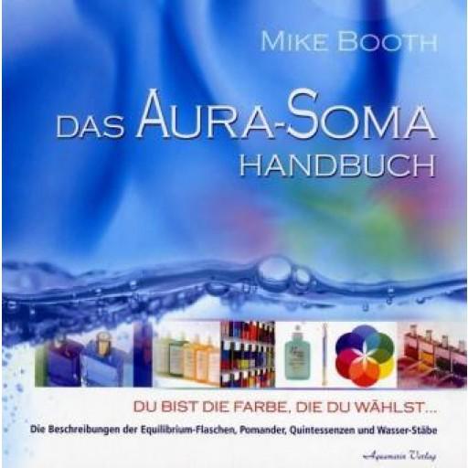 Das Aura-Soma Handbuch; Mike Booth
