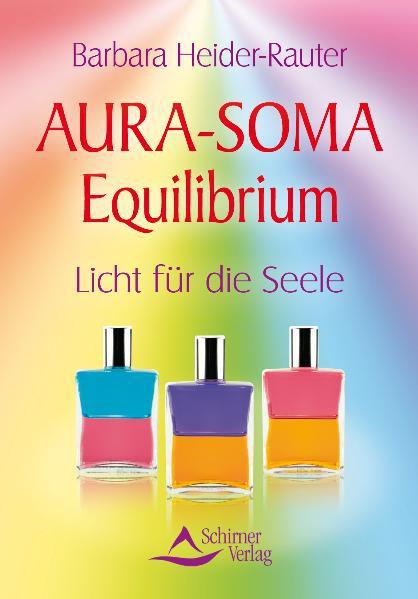 Aura-Soma. Equilibrium - Barbara Heider-Rauter