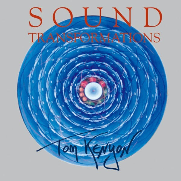 Tom Kenyon: Sound Transformation - CD