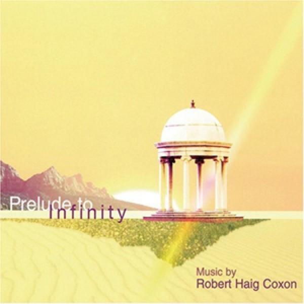 Robert Coxon: Prelude to Infinity - CD