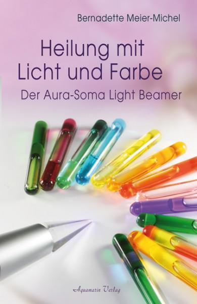 Heilung mit Licht und Farbe - Bernadette Meier-Michel