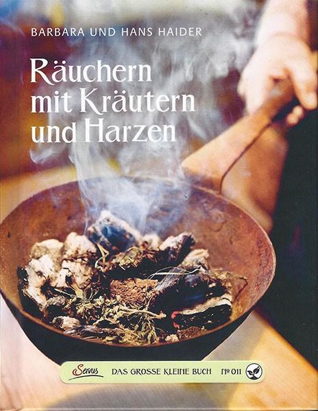 Räuchern mit Kräutern und Harzen - Barbara und Hans Haider